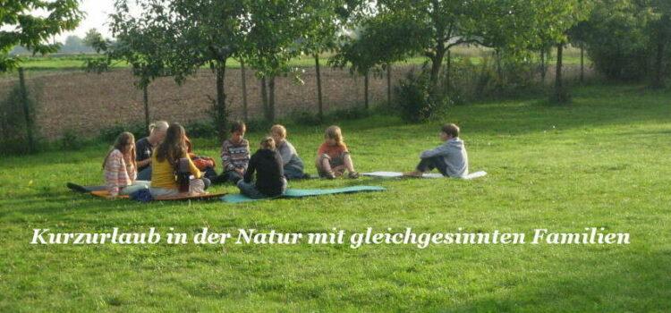 Kurzurlaub mit Öko-Familien in der Natur – noch 15 Plätze frei!