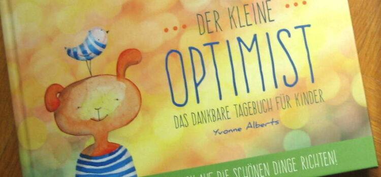 Der kleine Optimist – Das dankbare Tagebuch für Kinder + VERLOSUNG!