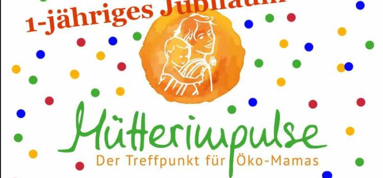 1 Jahr Mütterimpulse – Rückblick, Party und Ausblick! :-)
