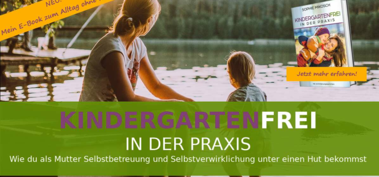 E-Book, Kindergartenfrei, Kitafrei, Alltag ohne Kindergarten