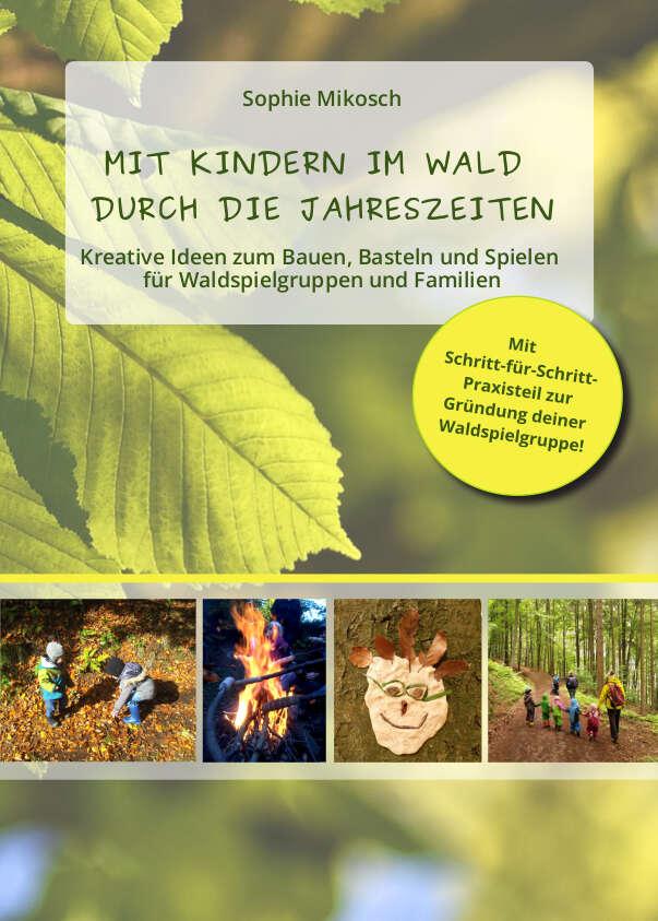 Mit Kindern im Wald durch die Jahreszeiten.