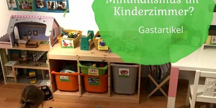 Gastartikel: Wie schaffe ich Minimalismus im Kinderzimmer?