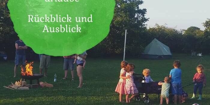 Familien-Gemeinschaftsurlaube – Rückblick und Ausblick