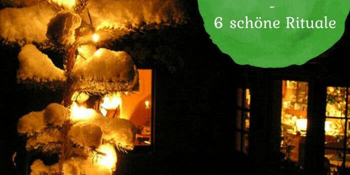 Adventszeit mit Kindern gestalten – 6 schöne Rituale